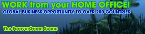 work from your home office, global business opportunity to over 200 countries, The ForeverGreen Scene