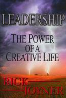 LEADERSHIP The Power of a Creative Life--Rick Joyner